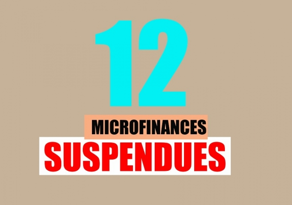 ¤¤ Assainissement du Secteur Financier : 12 microfinances suspendues.